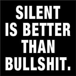 Silent is Better Than Bullshit