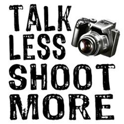 Talk Less Shoot More