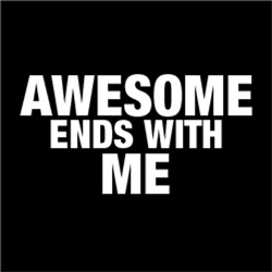 Awesome Ends With Me