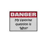 DANGER:  Why?