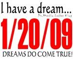 I have a dream -- 1/20/09 -- Obama