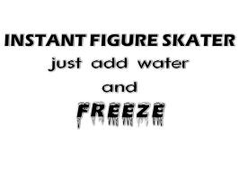Instant Figure Skater