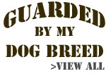 Guarded by a Dog Breed