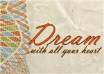 Dream with All Your Heart