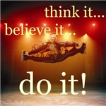 Think it! Believe it! Do it!