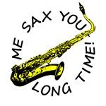 Me Sax You Long Time