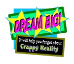 Dream Big!/