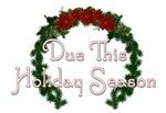 Due This Holiday Season