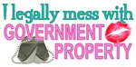 Legally Mess With Government Property