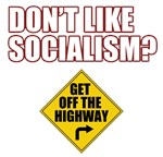 Don't Like Socialism? Get Off The Highway