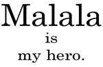Malala is my hero.