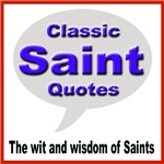 Classic Saint Quotes