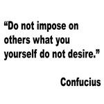 Confucius Others Desire Quote