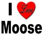 I Love Moose