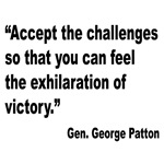 Patton Accept Challenges Quote