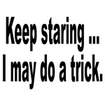 Keep Staring Humor