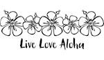 Live Love Aloha