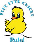 Blue Eyed Chicks Rule