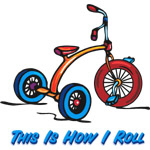 This I How I Roll Trike