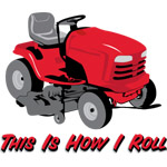 This Is How I Roll Mower