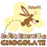Eggscuse For Chocolate