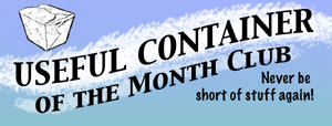 Useful Container of the Month Club!