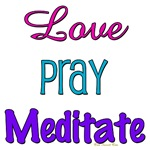 Love Pray Meditate