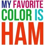 my favorite color is ham