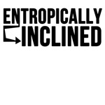 entropically inclined