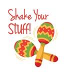 Shake Your Stuff!