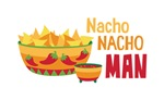 Nacho NACHO MAN