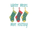 Winter Means More Knitting!