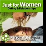 Just for Women:Dating & Relationships