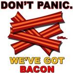 Don't Panic. We've Got Bacon