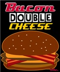 Bacon Double Cheese!
