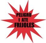 PELIGRO: I ATE FRIJOLES | Strange Fart T-shirts en Espanol & Flatulence Gifts