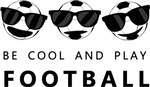 Be cool and play football
