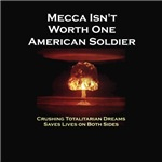 Mecca Isn't Worth One US Soldier