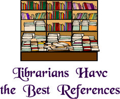 Librarians Have the Best References!