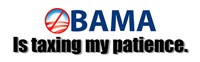 Obama is taxing my patience