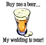 Buy Me a Beer... My Wedding is Near