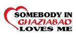 Somebody in Ghaziabad loves me