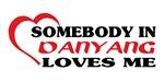 Somebody in Danyang loves me