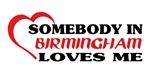 Somebody in Birmingham loves me