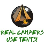 Real Campers Use Tents