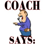 Coach Says: