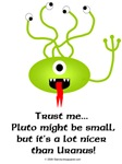 Alien from Pluto t-shirts & gifts