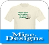 Misc. Designs T-shirts & Gifts