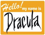 Hello my name is Dracula