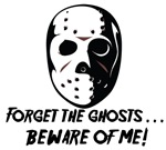 Halloween T-shirts. Forget the ghosts... Beware of